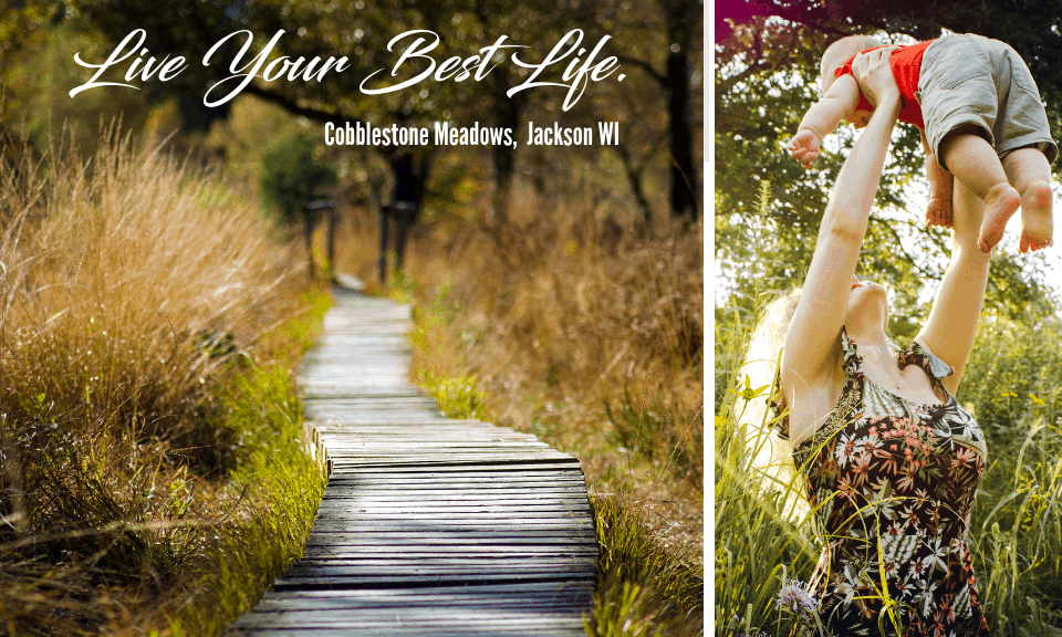 Live Your Best Life in Cobblestone Meadows Village of Jackson, WI  Milwaukee Wisconsin's Award Winning Home Builder